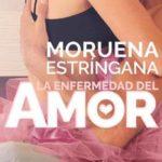 Leer La enfermedad del amor – Moruena Estríngana (Online)