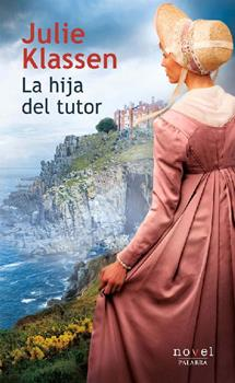 hija del tutor, La - Julie Klassen