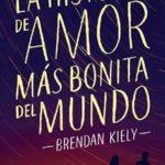 Leer La historia de amor más bonita del mundo – Brendan Kiely (Online)