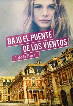 Leer Bajo el puente de los vientos - José de la Rosa (Online)