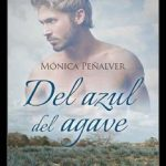 Leer Del azul del agave – Mónica Peñalver (Online)