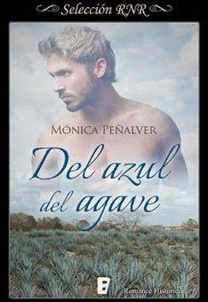 Leer Del azul del agave - Mónica Peñalver (Online)