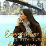 Leer Enamorarme la primera vez, fue mi error – Indhira Jacobo (Online)