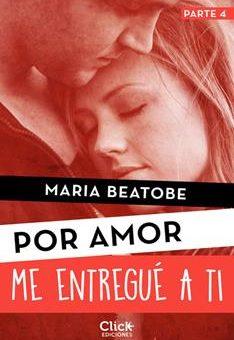Leer Me entregué a ti (Por amor) - María Beatobe (Online)