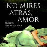 Leer No mires atrás, amor – Manuel Navarro Seva (Online)