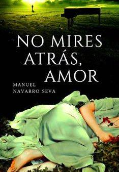 Leer No mires atrás, amor - Manuel Navarro Seva (Online)