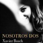 Leer Nosotros dos – Xavier Bosch (Online)