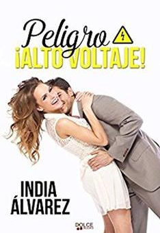 Leer Peligro ¡Alto voltaje! - India Álvarez (Online)