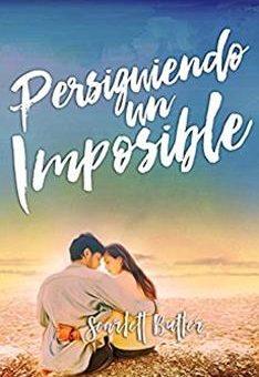 Leer Persiguiendo un imposible - Scarlett Butler (Online)