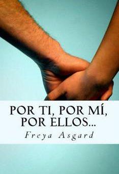 Leer Por ti, por mí, por ellos... - Freya Asgard (Online)