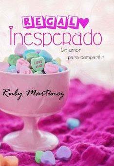 Leer Regalo Inesperado: Un Amor Para Compartir - Ruby Martínez (Online)