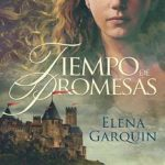 Leer Tiempo de promesas – Elena Garquin (Online)