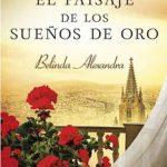 Leer El paisaje de los sueños de oro – Belinda Alexandra (Online)