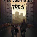 Leer A la cuenta de tres – Félix Villacís (Online)