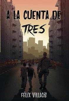 Leer A la cuenta de tres - Félix Villacís (Online)