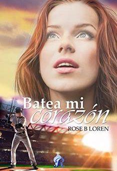 Leer Batea mi corazón - Rose B. Loren (Online)