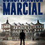Leer Conspiración Marcial – Raúl Garbantes (Online)
