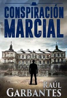 Leer Conspiración Marcial - Raúl Garbantes (Online)
