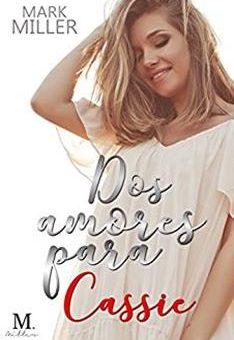 Leer Dos amores para Cassie Vol. 01 - Mark Miller (Online)
