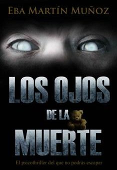 Leer LOS OJOS DE LA MUERTE: El psicothriller del que no podrás escapar - Eba Martín Muñoz (Online)
