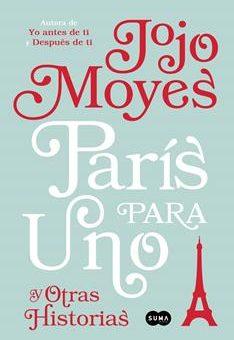 Leer París para uno y otras historias - Jojo Moyes (Online)