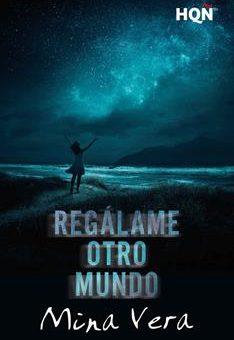 Leer Regálame otro mundo - Mina Vera (Online)