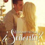 Leer ¿Sería mi novia, señorita? – Javiera Bielefeldt (Online)