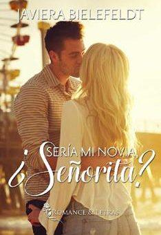 Leer ¿Sería mi novia, señorita? - Javiera Bielefeldt (Online)