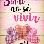 Leer Sin ti no sé vivir – Angy Skay (Online)