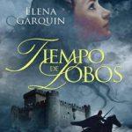 Leer Tiempo de lobos – Elena Garquin (Online)