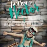 Leer El cuento que nunca vio el final (Un mundo para Héctor 1) – Estefanía Yepes (Online)