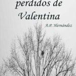 Leer Los días perdidos de Valentina – A.P. Hernández (Online)
