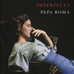 Leer Una familia imperfecta – Pepa Roma (Online)