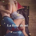 Leer La llave de mi destino – Karol Miller (Online)
