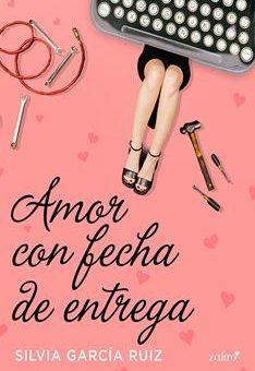 Leer Amor con fecha de entrega - Silvia García Ruiz (Online)