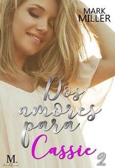 Leer Dos amores para Cassie Vol. 02 - Mark Miller (Online)