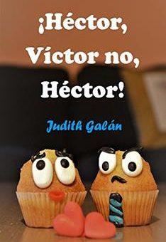 Leer ¡Héctor, Víctor no, Héctor! - Judith Galán (Online)