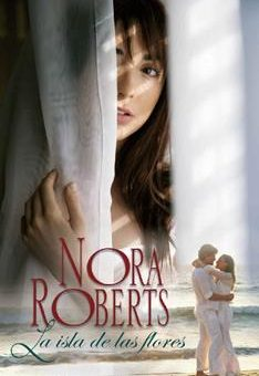 Leer La Isla de las Flores - Nora Roberts (Online)