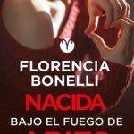 Leer Nacida bajo el fuego de Aries – Florencia Bonelli (Online)