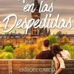 Leer No creo en las despedidas – Enrique García Díaz (Online)