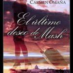 Leer El último deseo de Mash – Carmen Omaña (Online)