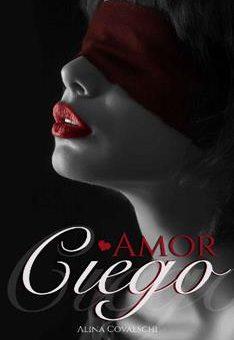Leer Amor ciego - Alina Covalschi (Online)