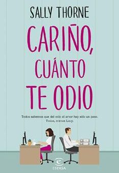 Leer Cariño, cuánto te odio - Sally Thorne (Online)