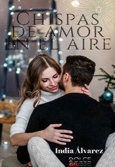 Leer Chispas de Amor en el Aire - India Álvarez (Online)