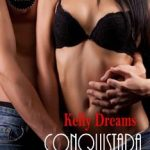 Leer Conquistada – Kelly Dreams (Online)