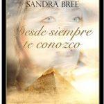 Leer Desde siempre te conozco – Sandra Bree (Online)