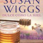 Leer Dulce como la miel – Susan Wiggs (Online)