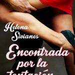 Leer Encontrada por la tentación – Helena Sivianes (Online)