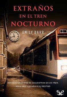 Leer Extraños en el tren nocturno - Emily Barr (Online)