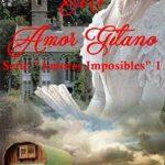 Leer Mi Amor Gitano (Amores Imposibles nº 1) – Amaya Evans (Online)